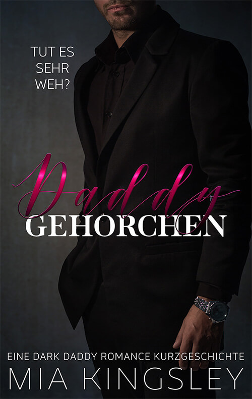 Cover zur Dark Daddy Romance Daddy gehorchen